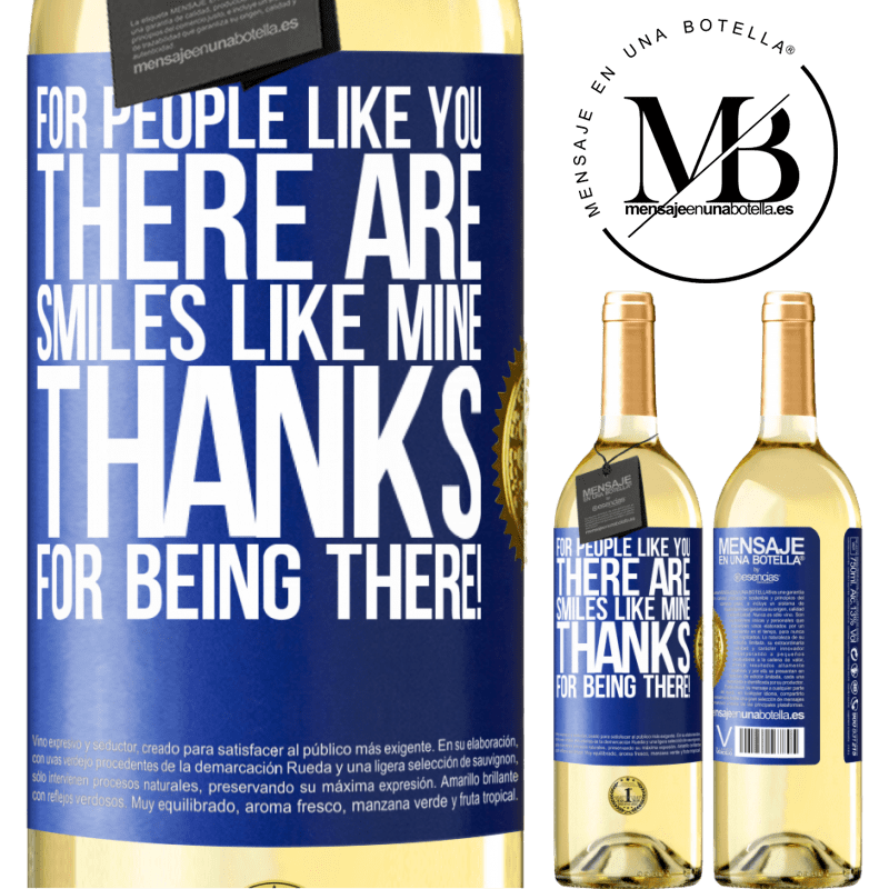 24,95 € Free Shipping   White Wine WHITE Edition For people like you there are smiles like mine. Thanks for being there! Blue Label. Customizable label Young wine Harvest 2020 Verdejo
