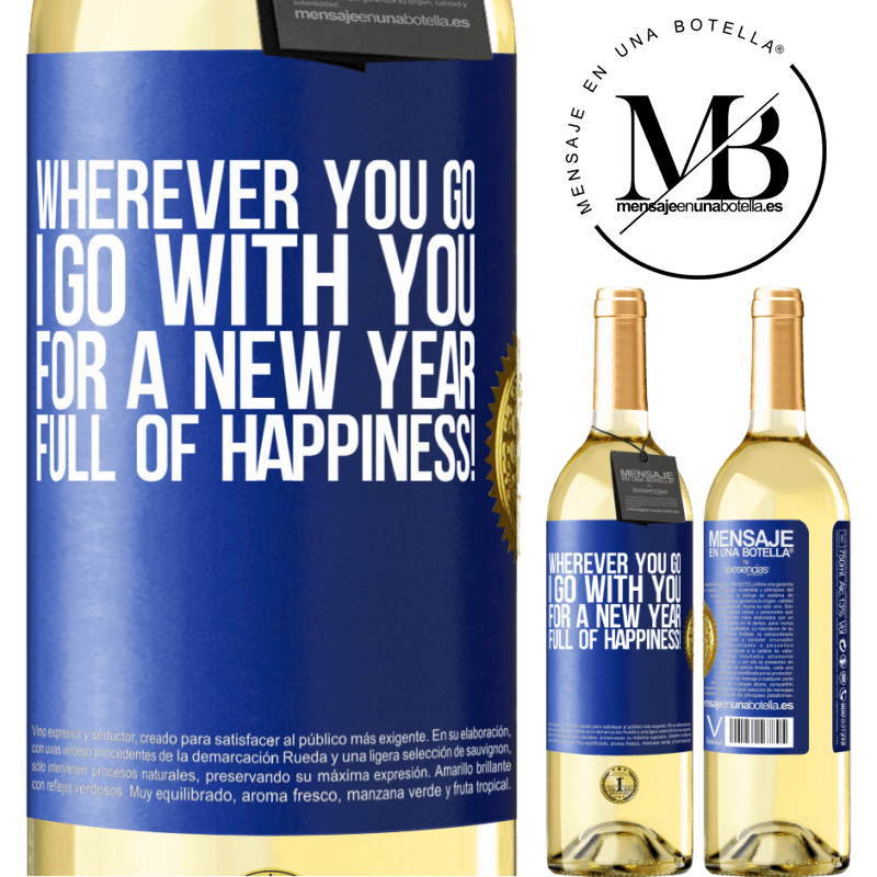 24,95 € Free Shipping | White Wine WHITE Edition Wherever you go, I go with you. For a new year full of happiness! Blue Label. Customizable label Young wine Harvest 2020 Verdejo