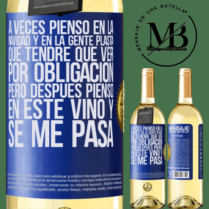 24,95 € Envío gratis | Vino Blanco Edición WHITE A veces pienso en la navidad y en la gente plasta que tendré que ver por obligación. Pero después pienso en este vino y se Etiqueta Azul. Etiqueta personalizable Vino joven Cosecha 2020 Verdejo