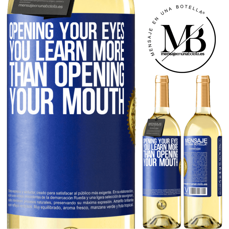 24,95 € Free Shipping | White Wine WHITE Edition Opening your eyes you learn more than opening your mouth Blue Label. Customizable label Young wine Harvest 2020 Verdejo