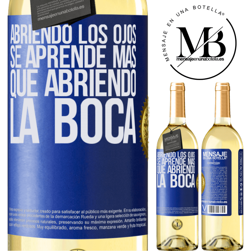 24,95 € Envío gratis | Vino Blanco Edición WHITE Abriendo los ojos se aprende más que abriendo la boca Etiqueta Azul. Etiqueta personalizable Vino joven Cosecha 2020 Verdejo