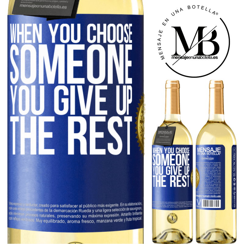 24,95 € Free Shipping   White Wine WHITE Edition When you choose someone you give up the rest Blue Label. Customizable label Young wine Harvest 2020 Verdejo