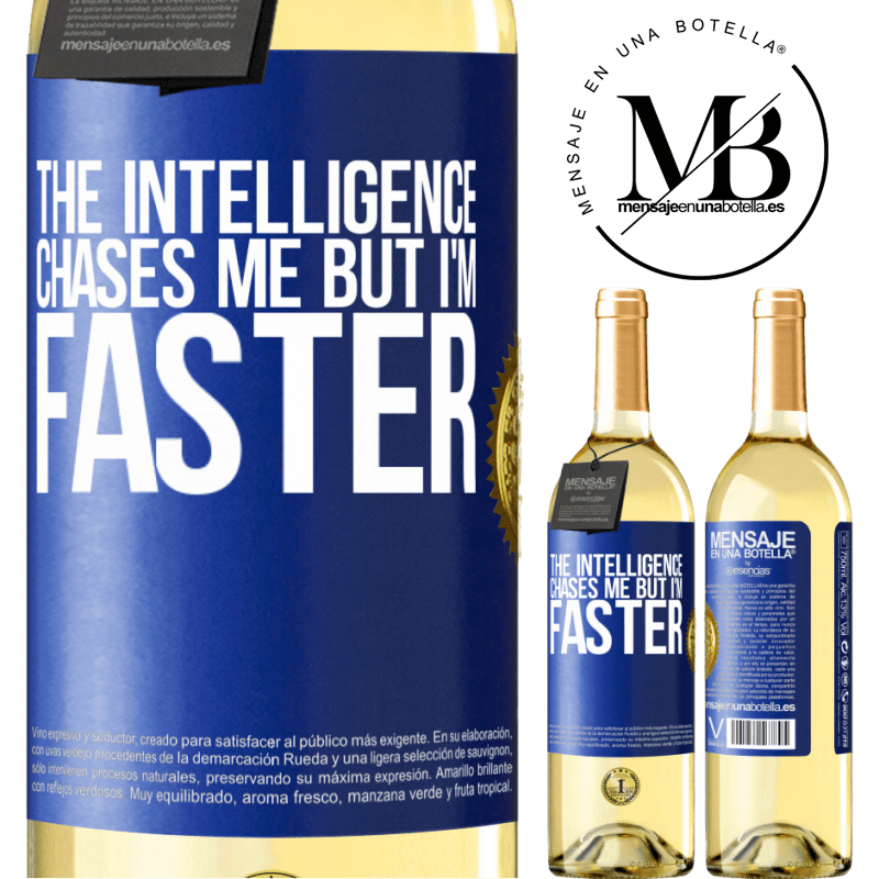 24,95 € Free Shipping | White Wine WHITE Edition The intelligence chases me but I'm faster Blue Label. Customizable label Young wine Harvest 2020 Verdejo