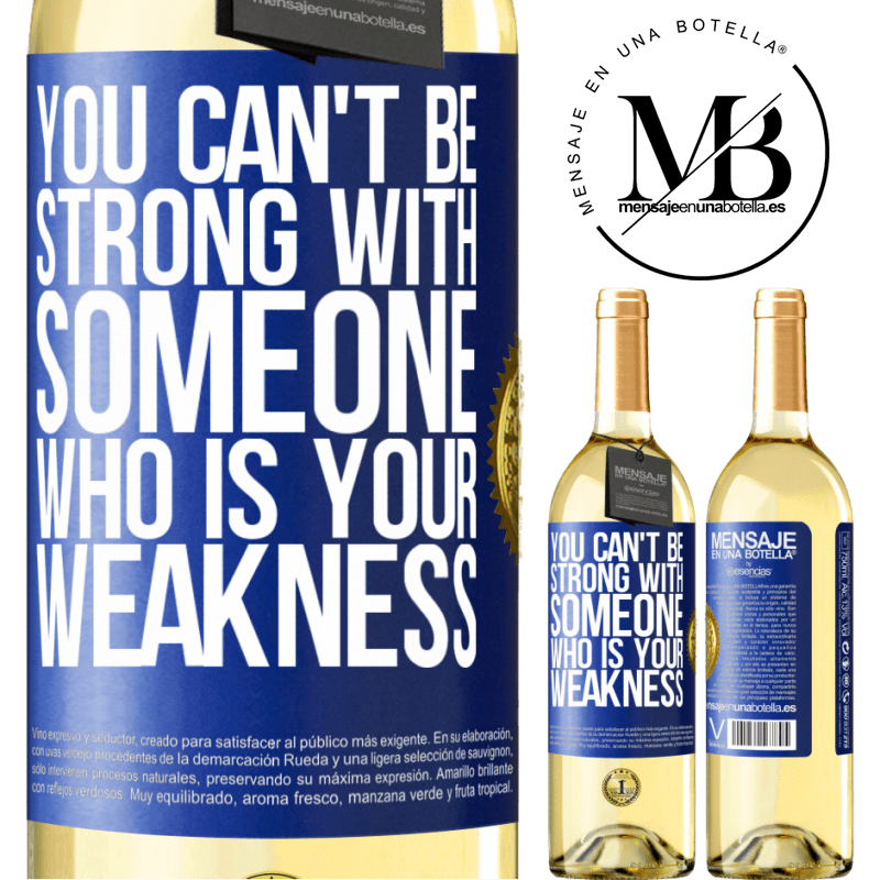 24,95 € Free Shipping | White Wine WHITE Edition You can't be strong with someone who is your weakness Blue Label. Customizable label Young wine Harvest 2020 Verdejo
