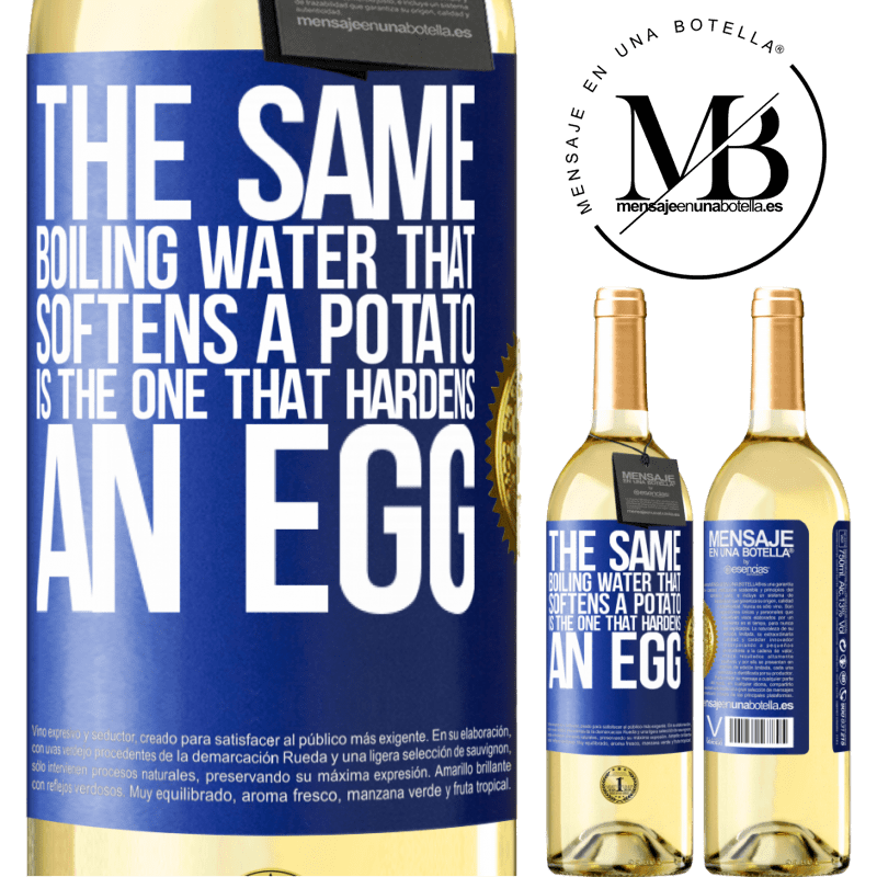 24,95 € Free Shipping | White Wine WHITE Edition The same boiling water that softens a potato is the one that hardens an egg Blue Label. Customizable label Young wine Harvest 2020 Verdejo