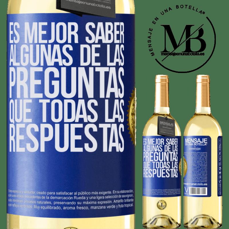24,95 € Envoi gratuit | Vin blanc Édition WHITE Il vaut mieux connaître certaines des questions que toutes les réponses Étiquette Bleue. Étiquette personnalisable Vin jeune Récolte 2020 Verdejo