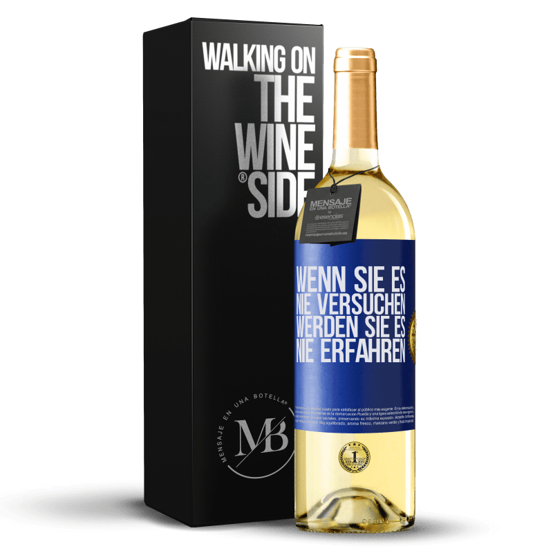 24,95 € Kostenloser Versand | Weißwein WHITE Ausgabe Wenn Sie es nie versuchen, werden Sie es nie erfahren Blaue Markierung. Anpassbares Etikett Junger Wein Ernte 2020 Verdejo