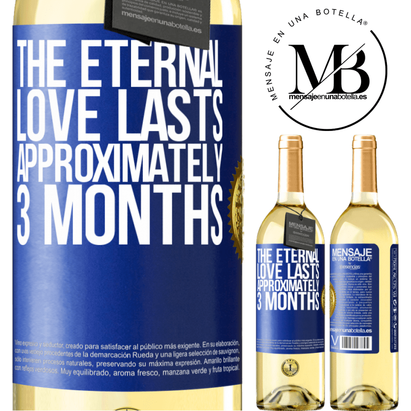24,95 € Free Shipping | White Wine WHITE Edition The eternal love lasts approximately 3 months Blue Label. Customizable label Young wine Harvest 2020 Verdejo