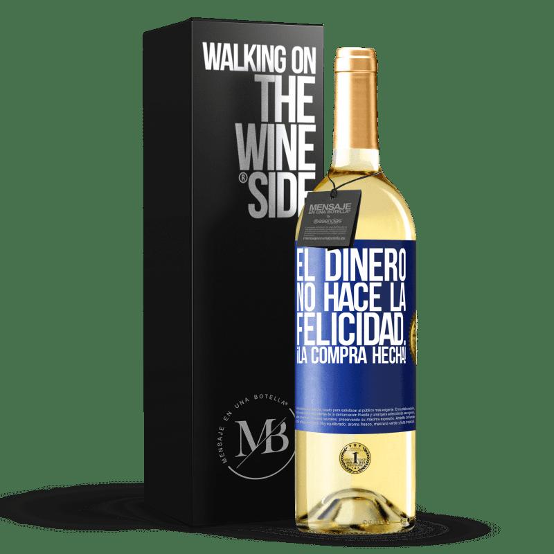 24,95 € Envío gratis | Vino Blanco Edición WHITE El dinero no hace la felicidad... ¡la compra hecha! Etiqueta Azul. Etiqueta personalizable Vino joven Cosecha 2020 Verdejo