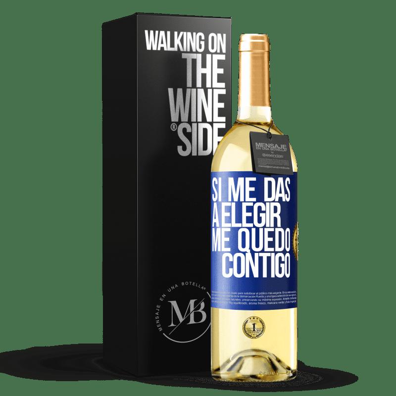 24,95 € Envío gratis | Vino Blanco Edición WHITE Si me das a elegir, me quedo contigo Etiqueta Azul. Etiqueta personalizable Vino joven Cosecha 2020 Verdejo