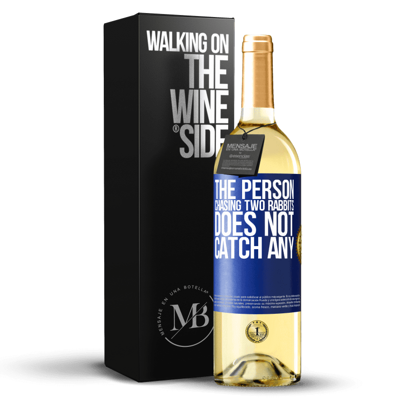 24,95 € Free Shipping | White Wine WHITE Edition The person chasing two rabbits does not catch any Blue Label. Customizable label Young wine Harvest 2020 Verdejo