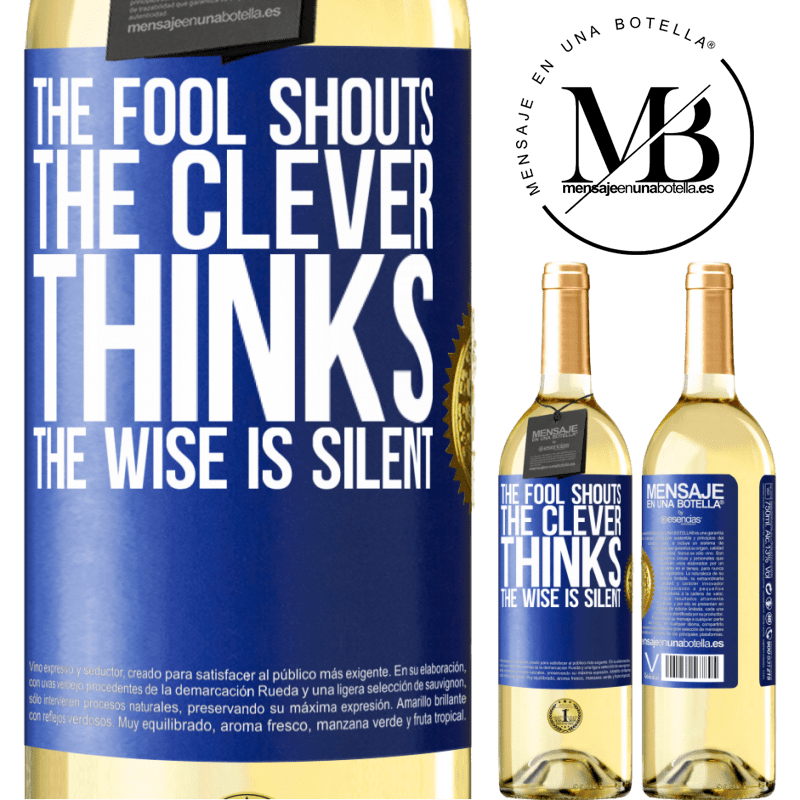 24,95 € Free Shipping | White Wine WHITE Edition The fool shouts, the clever thinks, the wise is silent Blue Label. Customizable label Young wine Harvest 2020 Verdejo
