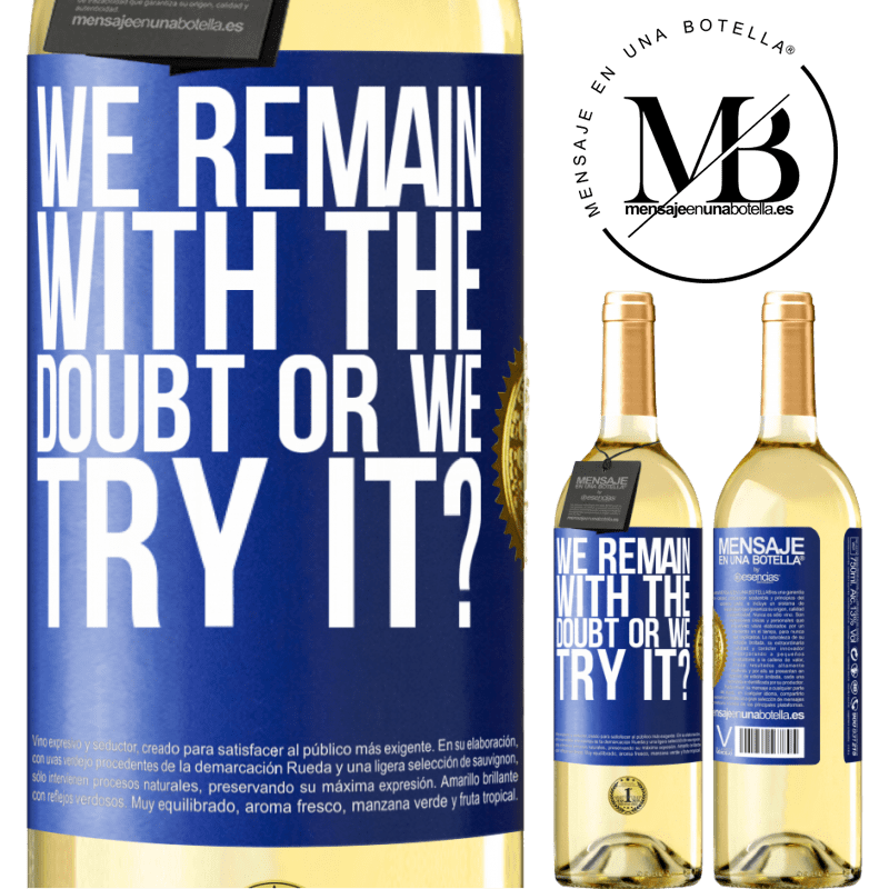 24,95 € Free Shipping   White Wine WHITE Edition We remain with the doubt or we try it? Blue Label. Customizable label Young wine Harvest 2020 Verdejo