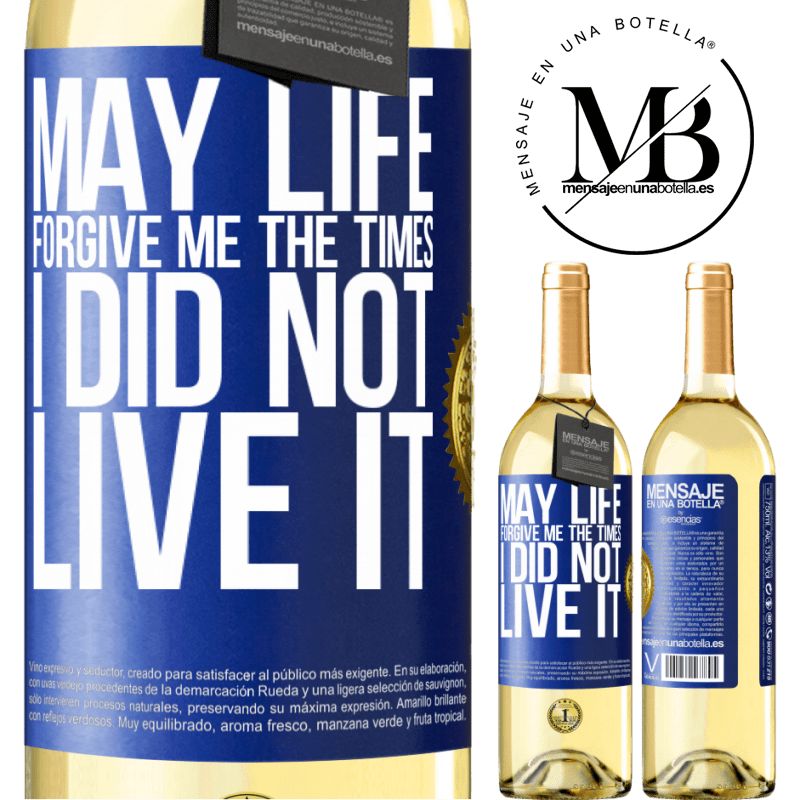 24,95 € Free Shipping   White Wine WHITE Edition May life forgive me the times I did not live it Blue Label. Customizable label Young wine Harvest 2020 Verdejo