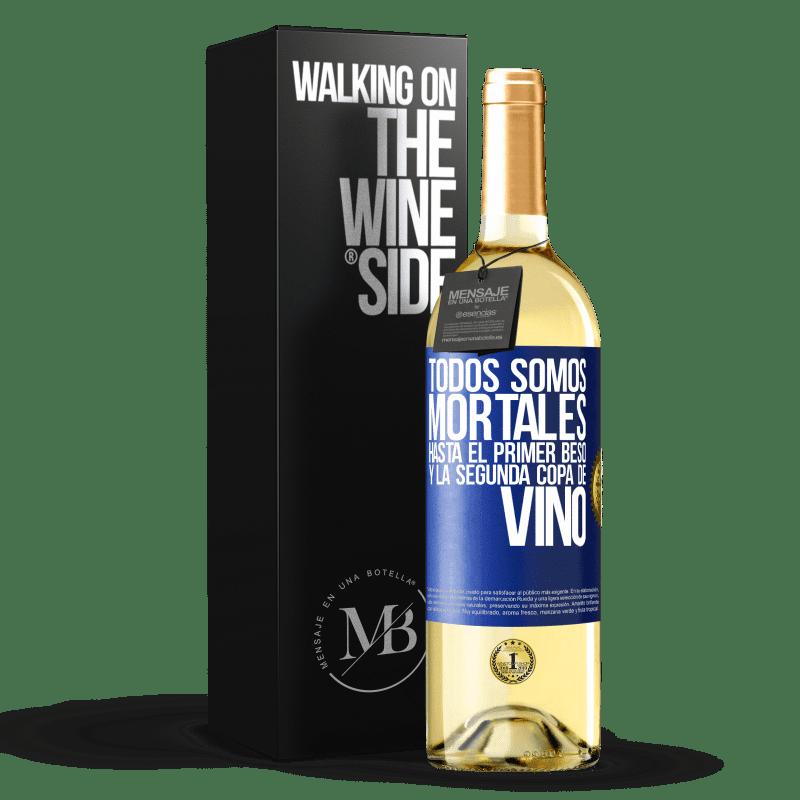 24,95 € Envoi gratuit | Vin blanc Édition WHITE Nous sommes tous mortels jusqu'au premier baiser et au deuxième verre de vin Étiquette Bleue. Étiquette personnalisable Vin jeune Récolte 2020 Verdejo