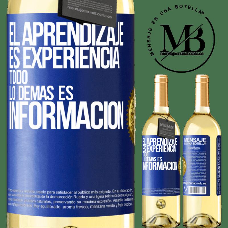 24,95 € Envío gratis | Vino Blanco Edición WHITE El aprendizaje es experiencia. Todo lo demás es información Etiqueta Azul. Etiqueta personalizable Vino joven Cosecha 2020 Verdejo