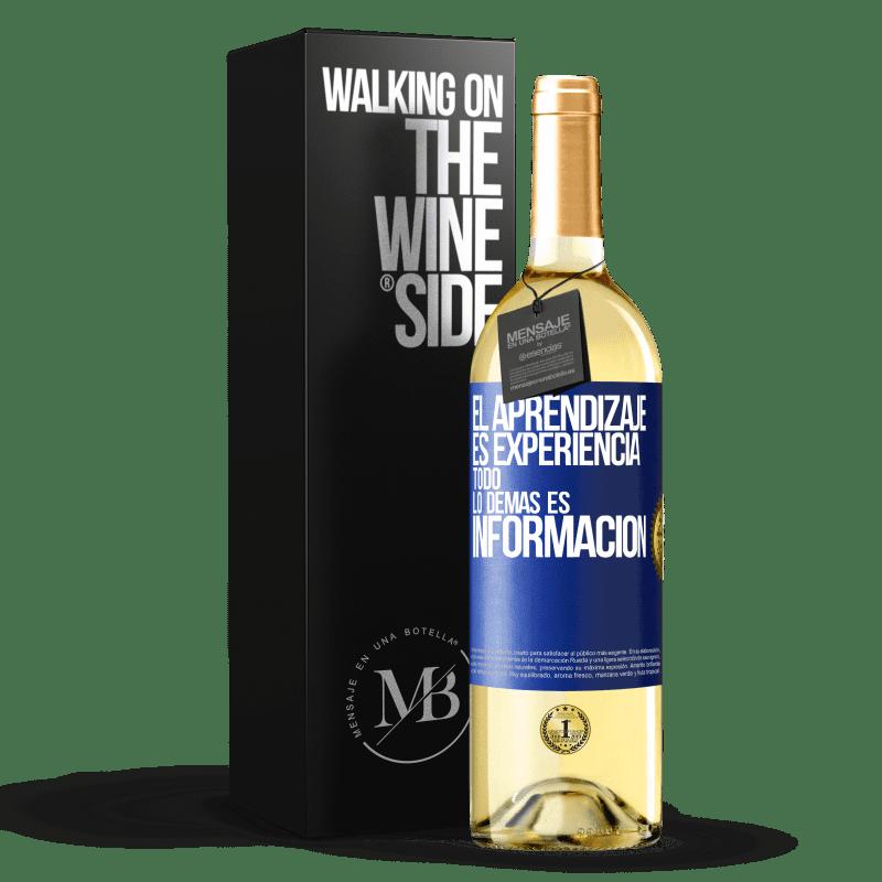 24,95 € Envoi gratuit   Vin blanc Édition WHITE L'apprentissage est l'expérience. Tout le reste est information Étiquette Bleue. Étiquette personnalisable Vin jeune Récolte 2020 Verdejo