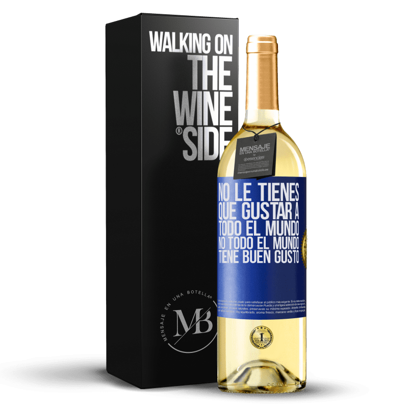24,95 € Envío gratis | Vino Blanco Edición WHITE No le tienes que gustar a todo el mundo. No todo el mundo tiene buen gusto Etiqueta Azul. Etiqueta personalizable Vino joven Cosecha 2020 Verdejo