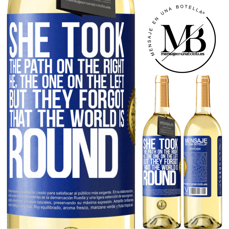 24,95 € Free Shipping   White Wine WHITE Edition She took the path on the right, he, the one on the left. But they forgot that the world is round Blue Label. Customizable label Young wine Harvest 2020 Verdejo