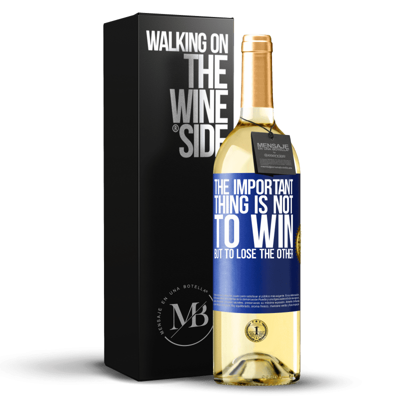 24,95 € Free Shipping   White Wine WHITE Edition The important thing is not to win, but to lose the other Blue Label. Customizable label Young wine Harvest 2020 Verdejo