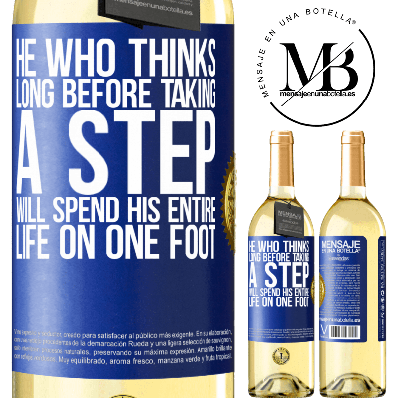 24,95 € Free Shipping | White Wine WHITE Edition He who thinks long before taking a step, will spend his entire life on one foot Blue Label. Customizable label Young wine Harvest 2020 Verdejo