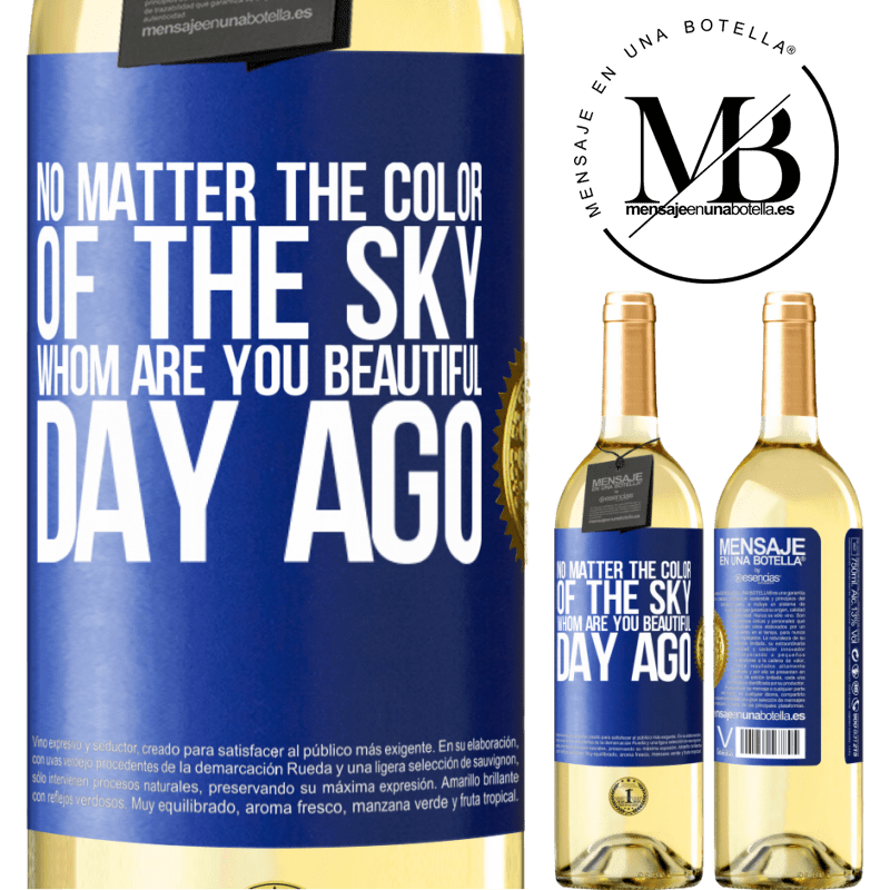 24,95 € Free Shipping | White Wine WHITE Edition No matter the color of the sky. Whom are you beautiful day ago Blue Label. Customizable label Young wine Harvest 2020 Verdejo