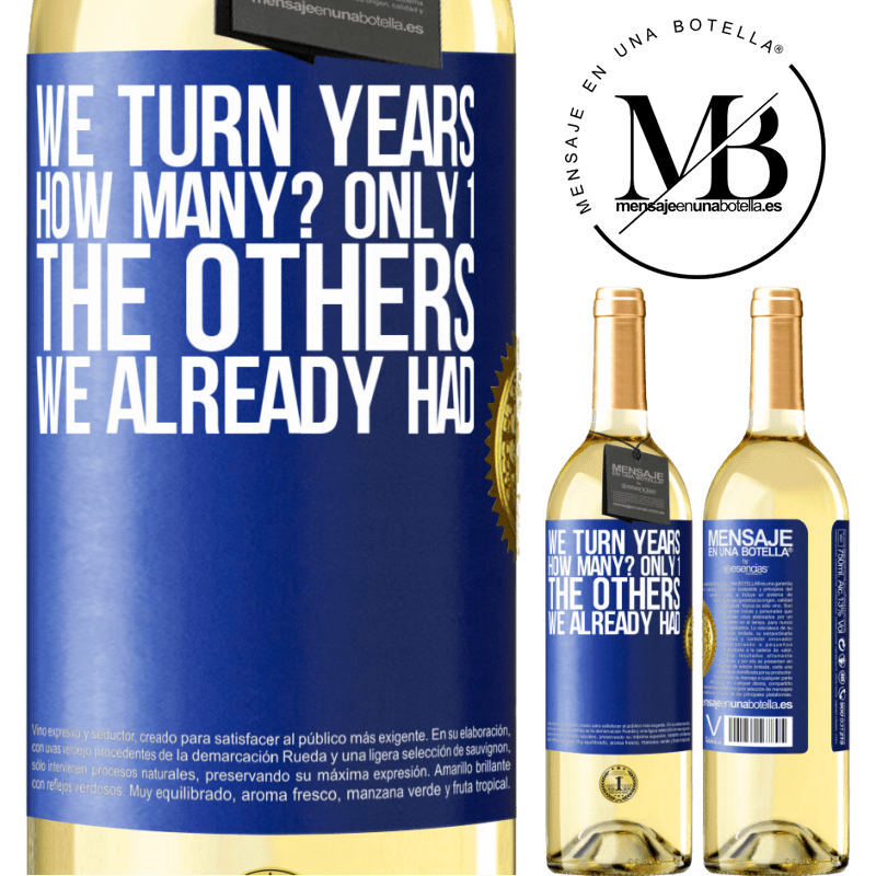 24,95 € Free Shipping | White Wine WHITE Edition We turn years. How many? only 1. The others we already had Blue Label. Customizable label Young wine Harvest 2020 Verdejo