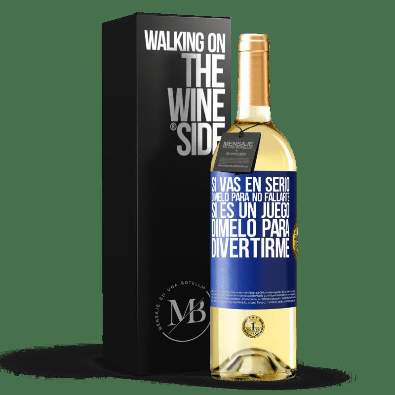 24,95 € Envoi gratuit | Vin blanc Édition WHITE Si vous êtes sérieux, dites-le-moi pour ne pas échouer. Si c'est un jeu, dis-moi de m'amuser Étiquette Bleue. Étiquette personnalisable Vin jeune Récolte 2020 Verdejo