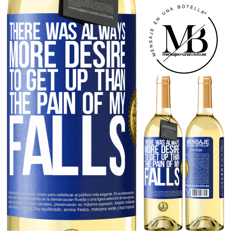 24,95 € Free Shipping   White Wine WHITE Edition There was always more desire to get up than the pain of my falls Blue Label. Customizable label Young wine Harvest 2020 Verdejo