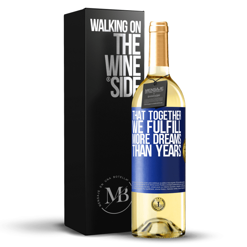 24,95 € Free Shipping | White Wine WHITE Edition That together we fulfill more dreams than years Blue Label. Customizable label Young wine Harvest 2020 Verdejo