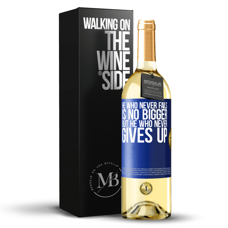 24,95 € Free Shipping | White Wine WHITE Edition He who never fails is no bigger but he who never gives up Blue Label. Customizable label Young wine Harvest 2020 Verdejo