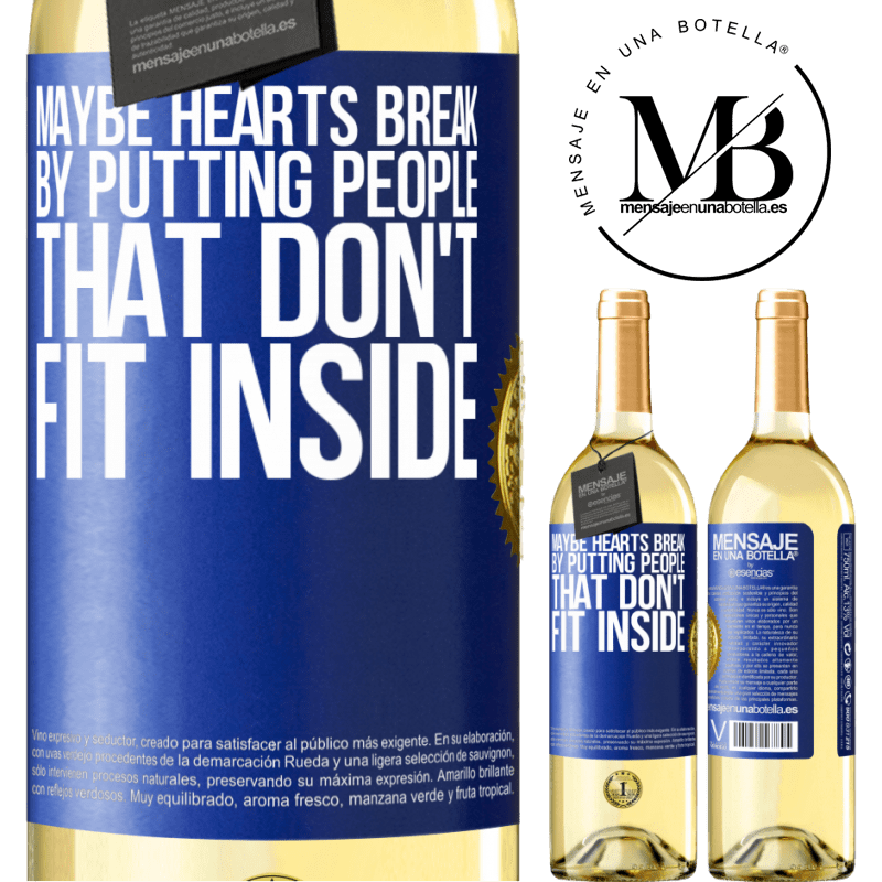 24,95 € Free Shipping   White Wine WHITE Edition Maybe hearts break by putting people that don't fit inside Blue Label. Customizable label Young wine Harvest 2020 Verdejo
