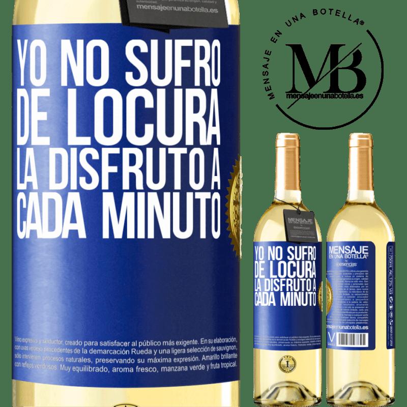 24,95 € Envío gratis | Vino Blanco Edición WHITE Yo no sufro de locura... la disfruto a cada minuto Etiqueta Azul. Etiqueta personalizable Vino joven Cosecha 2020 Verdejo