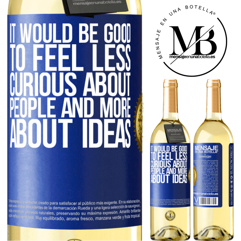 24,95 € Free Shipping   White Wine WHITE Edition It would be good to feel less curious about people and more about ideas Blue Label. Customizable label Young wine Harvest 2020 Verdejo