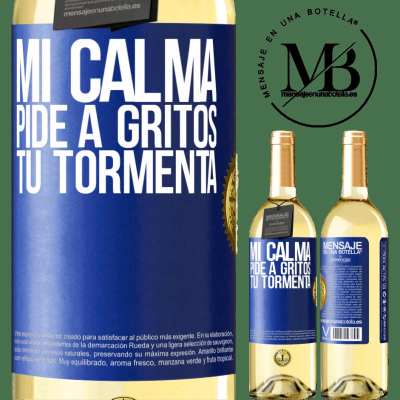 24,95 € Envío gratis   Vino Blanco Edición WHITE Mi calma pide a gritos tu tormenta Etiqueta Azul. Etiqueta personalizable Vino joven Cosecha 2020 Verdejo