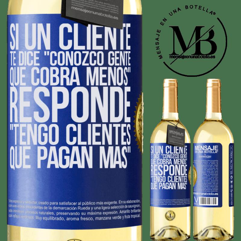 24,95 € Envoi gratuit   Vin blanc Édition WHITE Si un client dit «je connais des gens qui facturent moins», il répond «j'ai des clients qui paient plus» Étiquette Bleue. Étiquette personnalisable Vin jeune Récolte 2020 Verdejo