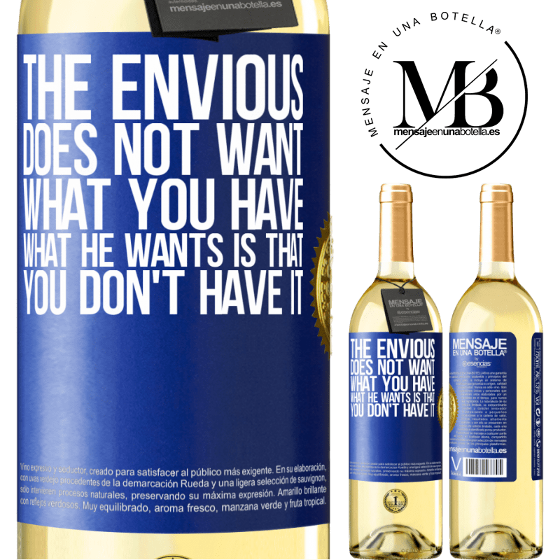 24,95 € Free Shipping   White Wine WHITE Edition The envious does not want what you have. What he wants is that you don't have it Blue Label. Customizable label Young wine Harvest 2020 Verdejo