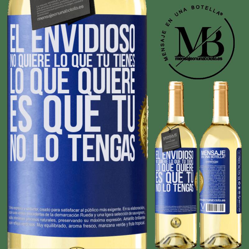 24,95 € Envoi gratuit | Vin blanc Édition WHITE Les envieux ne veulent pas de ce que vous avez. Ce qu'il veut c'est que tu ne l'aies pas Étiquette Bleue. Étiquette personnalisable Vin jeune Récolte 2020 Verdejo