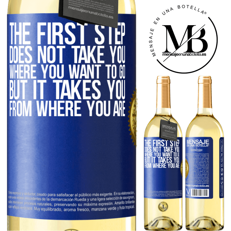 24,95 € Free Shipping | White Wine WHITE Edition The first step does not take you where you want to go, but it takes you from where you are Blue Label. Customizable label Young wine Harvest 2020 Verdejo