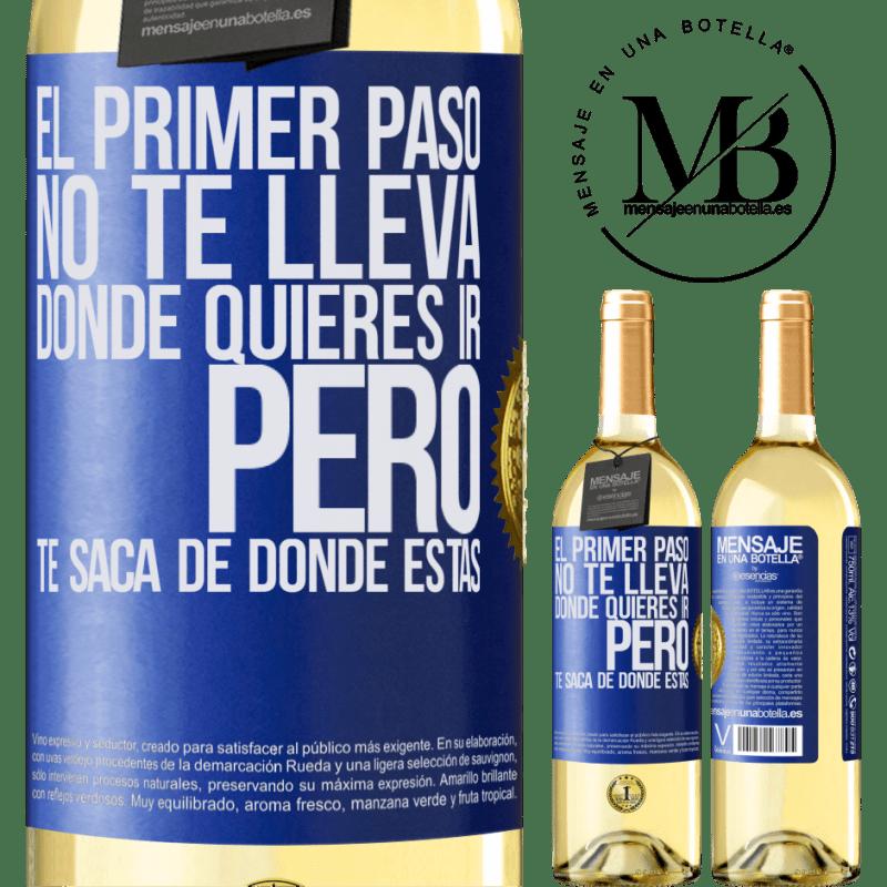 24,95 € Envoi gratuit   Vin blanc Édition WHITE La première étape ne vous emmène pas où vous voulez aller, mais elle vous mène d'où vous êtes Étiquette Bleue. Étiquette personnalisable Vin jeune Récolte 2020 Verdejo