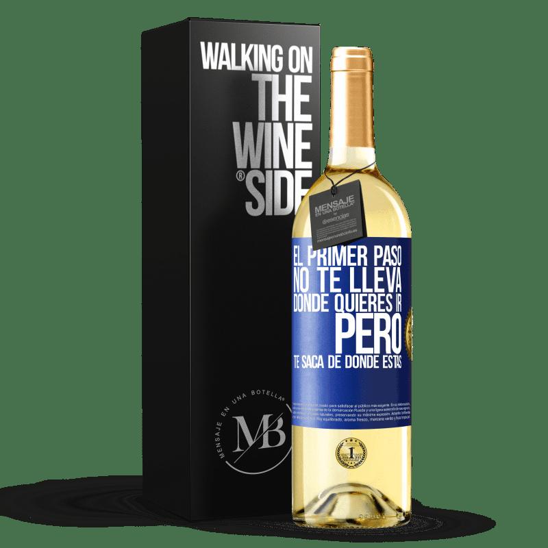 24,95 € Envío gratis   Vino Blanco Edición WHITE El primer paso no te lleva donde quieres ir, pero te saca de donde estás Etiqueta Azul. Etiqueta personalizable Vino joven Cosecha 2020 Verdejo