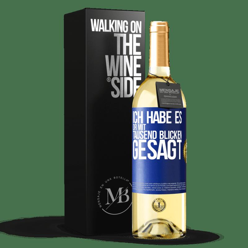 24,95 € Kostenloser Versand | Weißwein WHITE Ausgabe Ich habe dir tausend Blicke gesagt Blaue Markierung. Anpassbares Etikett Junger Wein Ernte 2020 Verdejo