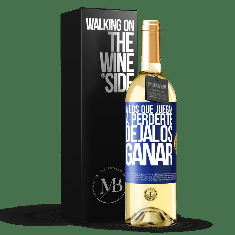 24,95 € Envío gratis | Vino Blanco Edición WHITE A los que juegan a perderte, déjalos ganar Etiqueta Azul. Etiqueta personalizable Vino joven Cosecha 2020 Verdejo