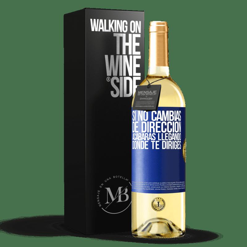 24,95 € Envío gratis | Vino Blanco Edición WHITE Si no cambias de dirección, acabarás llegando donde te diriges Etiqueta Azul. Etiqueta personalizable Vino joven Cosecha 2020 Verdejo