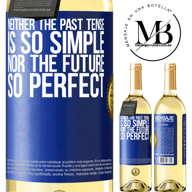 24,95 € Free Shipping | White Wine WHITE Edition Neither the past tense is so simple nor the future so perfect Blue Label. Customizable label Young wine Harvest 2020 Verdejo