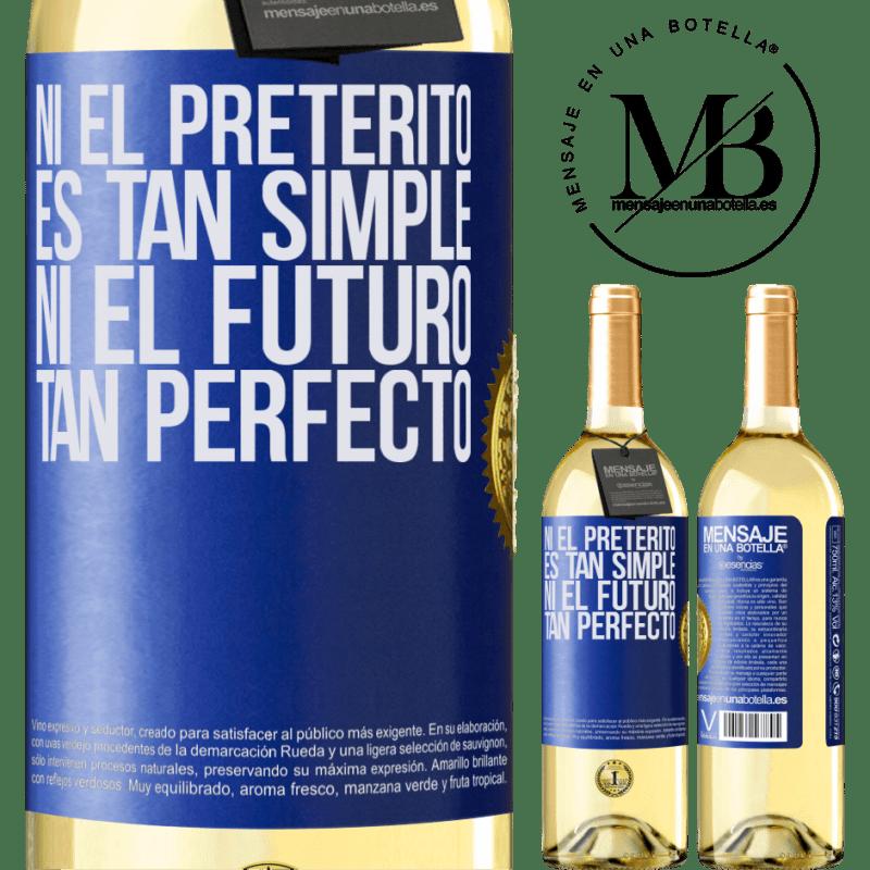 24,95 € Envoi gratuit | Vin blanc Édition WHITE Ni le passé n'est si simple ni l'avenir si parfait Étiquette Bleue. Étiquette personnalisable Vin jeune Récolte 2020 Verdejo