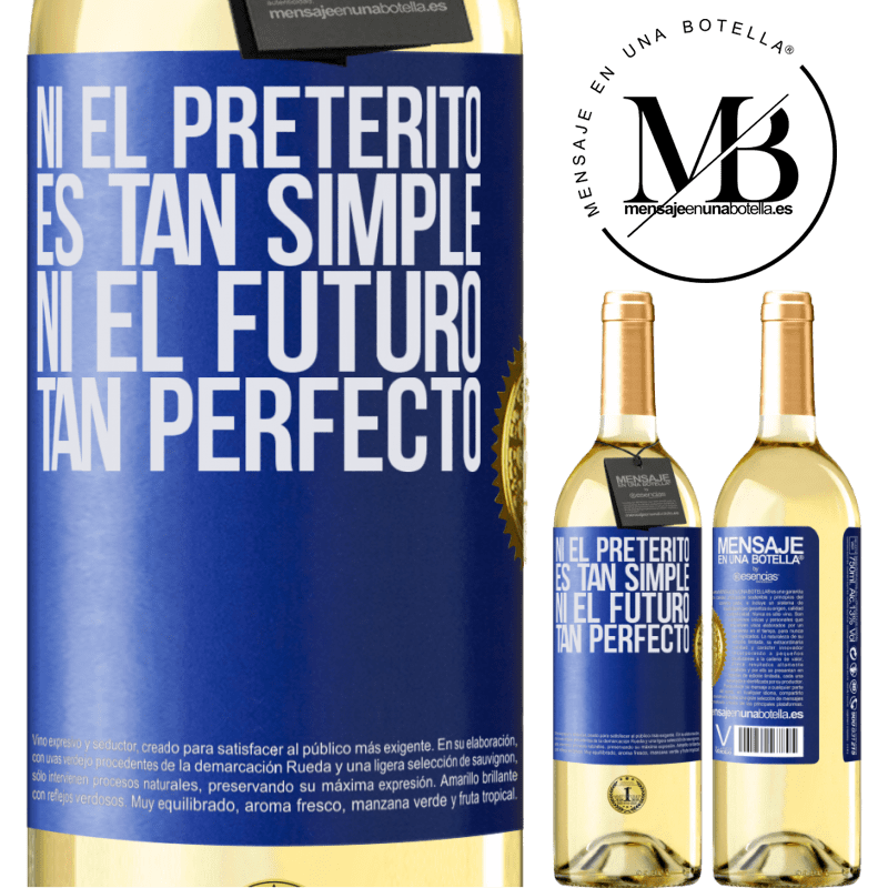 24,95 € Envío gratis | Vino Blanco Edición WHITE Ni el pretérito es tan simple ni el futuro tan perfecto Etiqueta Azul. Etiqueta personalizable Vino joven Cosecha 2020 Verdejo