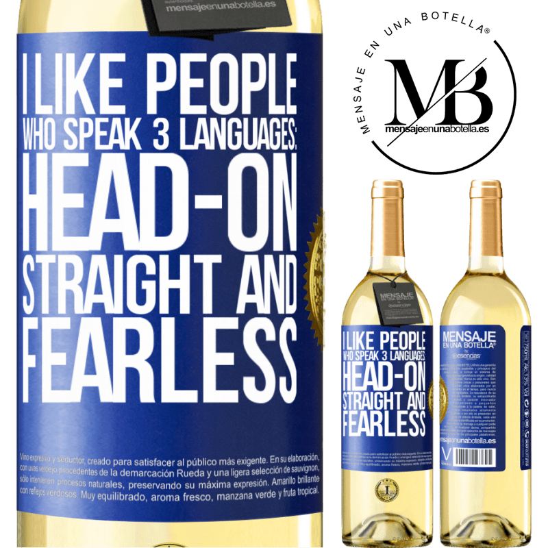 24,95 € Free Shipping | White Wine WHITE Edition I like people who speak 3 languages: head-on, straight and fearless Blue Label. Customizable label Young wine Harvest 2020 Verdejo