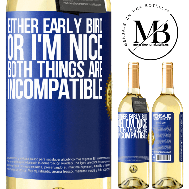 24,95 € Free Shipping   White Wine WHITE Edition Either early bird or I'm nice, both things are incompatible Blue Label. Customizable label Young wine Harvest 2020 Verdejo