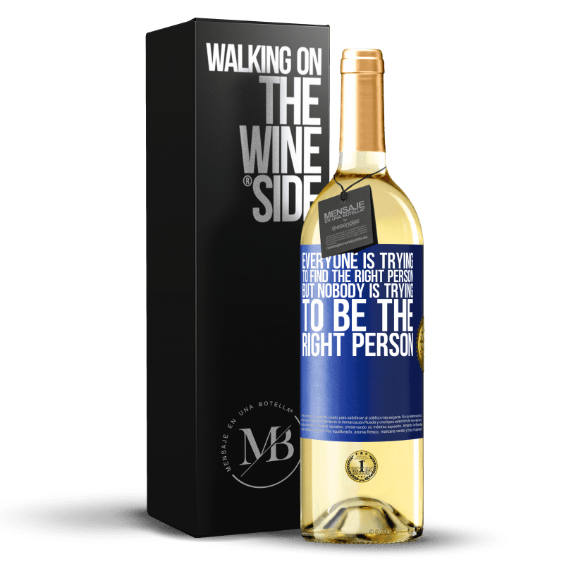 24,95 € Free Shipping   White Wine WHITE Edition Everyone is trying to find the right person. But nobody is trying to be the right person Blue Label. Customizable label Young wine Harvest 2020 Verdejo